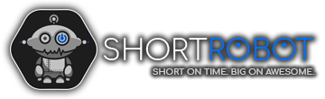 ShortRobot - Short on time. Big on awesome.